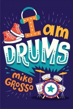I Am Drums. - Mike Grosso