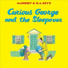 Margret & H.A. Rey's Curious George and the sleepover - Margret Rey