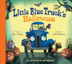 Little Blue Truck's Halloween : a lift-the-flap book - Alice Schertle