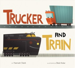 Trucker and Train - Hannah Stark