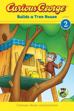 Curious George builds a tree house - Julie Tibbott