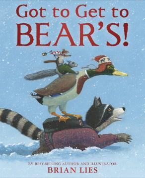 Got to get to Bear's! - Brian Lies