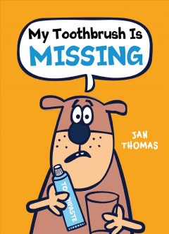 My toothbrush is missing! - Jan Thomas