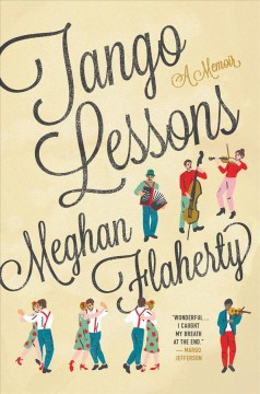 Tango Lessons : A Memoir - Meghan Flaherty