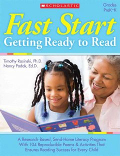 Fast Start : Getting Ready to Read: A Research-Based, Send-Home Literacy Program With 60 Reproducible Poems and Activities That Ensure Reading Success for Every Child - Nancy; Rasinski Padak