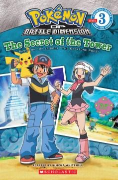 Pokemon. Battle dimension : the secret of the tower - Simcha Whitehall
