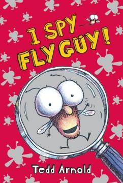 I spy Fly Guy - Tedd Arnold