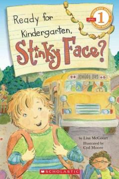 Ready for kindergarten, Stinky Face? - Lisa McCourt