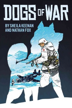 Dogs of war (Ages 9-12) - Sheila Keenan
