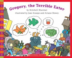 Gregory, the terrible eater / by Mitchell Sharmat ; illustrated by Jose Aruego and Ariane Dewey - Mitchell Sharmat