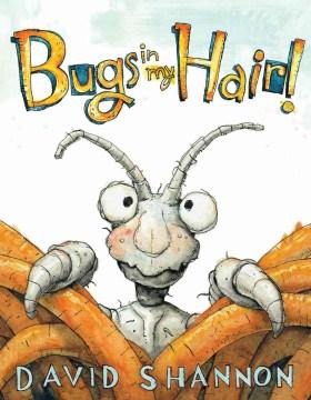 Bugs in my hair! - David Shannon
