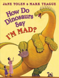 How do dinosaurs say I'm mad? - Jane Yolen