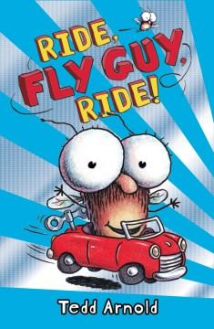 Ride, Fly Guy, ride! - Tedd Arnold