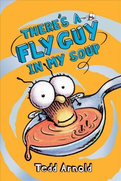 There's a Fly Guy in my soup - Tedd Arnold