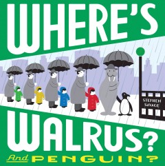 Where's Walrus? : and Penguin? - Stephen Savage