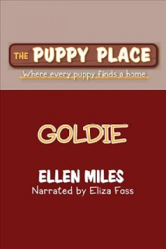 Goldie : Puppy Place Series, Book 1. Ellen Miles. - Ellen Miles