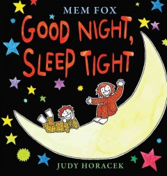 Good night, sleep tight - Mem Fox