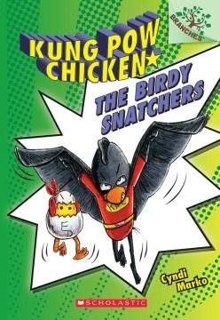 Birdy Snatchers : A Branches Book - Cyndi Marko