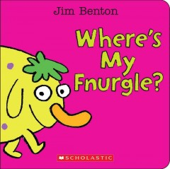 Where's my fnurgle? - Jim Benton