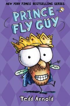 Prince Fly Guy - Tedd Arnold