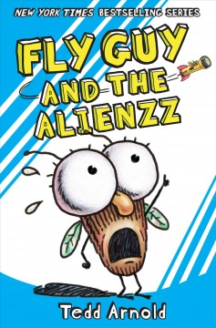 Fly Guy and the alienzz - Tedd Arnold
