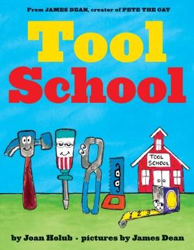 Tool school - Joan Holub