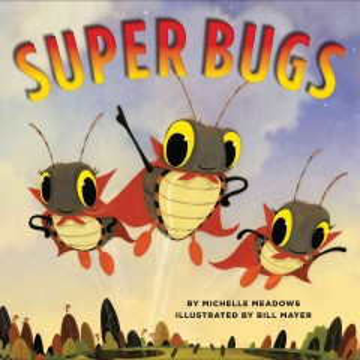Super Bugs - Michelle Meadows