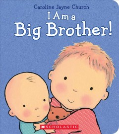 I am a big brother! - Caroline Jayne Church