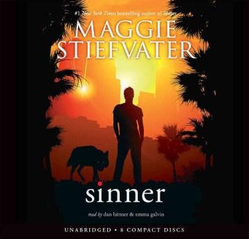 Sinner : The Wolves of Mercy Falls Trilogy, Book 4. Maggie Stiefvater. - Maggie Stiefvater