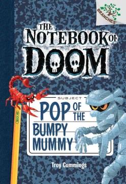 Pop of the bumpy mummy - Troy Cummings