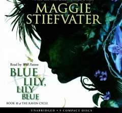 Blue Lily, Lily Blue - Maggie Stiefvater