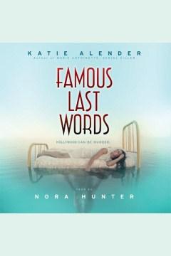 Famous last words. Katie Alender. - Katie Alender