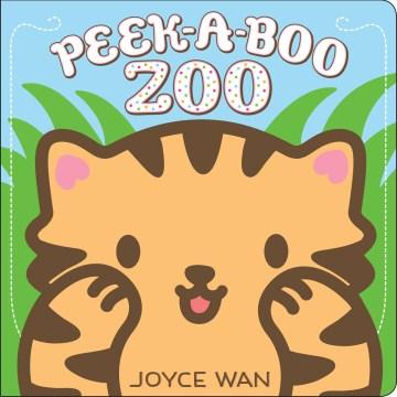 Peek-a-boo zoo - Joyce Wan