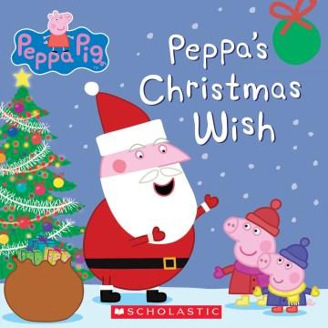 Peppa's Christmas wish.