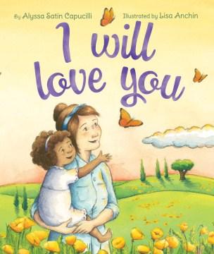 I will love you - Alyssa Satin Capucilli