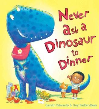 Never ask a dinosaur to dinner - Gareth Edwards