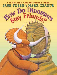 How do dinosaurs stay friends? - Jane Yolen