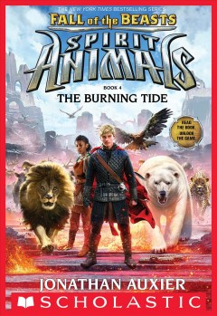 The Burning Tide (Spirit Animals: Fall of the Beasts, Book 4). - Jonathan Auxier