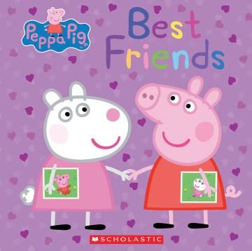 Peppa pig : Best friends.