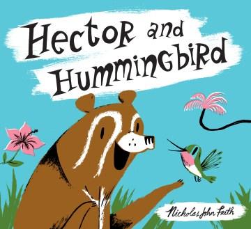 Hector and Hummingbird - Nicholas John Frith