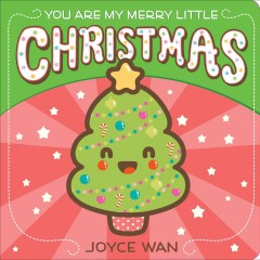 You are my merry little Christmas - Joyce Wan