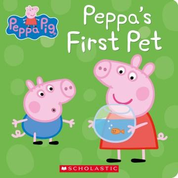 Peppa's first pet.