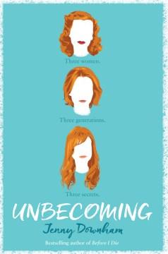 Unbecoming / Jenny Downham - Jenny Downham