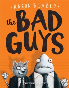 The bad guys - Aaron Blabey