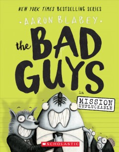 The Bad Guys in Mission unpluckable - Aaron Blabey