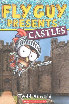 Fly guy presents : castles - Tedd Arnold