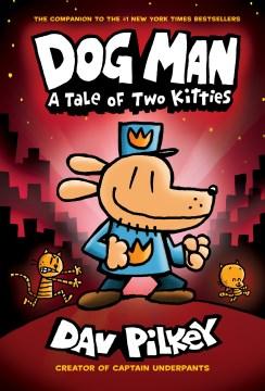 Dog Man : a tale of two kitties - Dav Pilkey