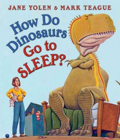 How do dinosaurs go to sleep? - Jane Yolen