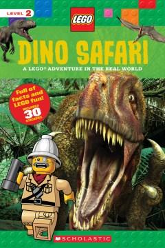 Dino safari : a LEGO adventure in the real world - Penelope Arlon