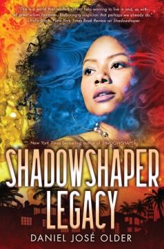 Shadowshaper Legacy - Daniel José Older